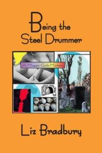 Being the Steel Drummer byLiz Bradburry