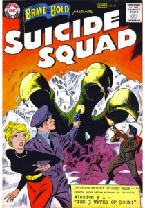 Suicide Squad debut in Brave and the Bold, #25 (DC Comics), 1959. source