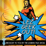 Lez-geek-out-2017-Cover-Art-300x300-150x150