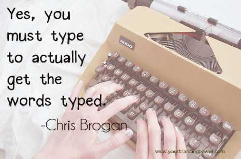 chris_brogan_quote_about_writing-471635