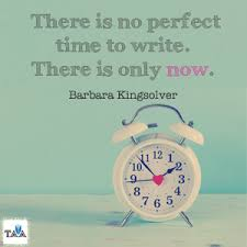 no-perfect-time-to-write-barbara-kingsolver-quote1